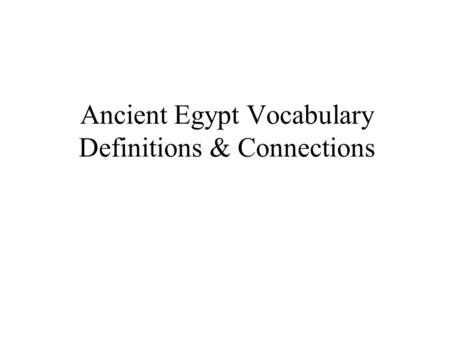 Ancient Egypt Vocabulary Definitions & Connections