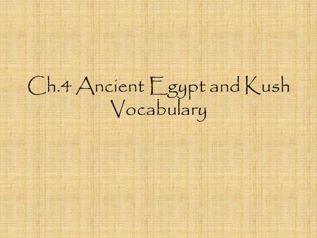 Ch.4 Ancient Egypt and Kush Vocabulary