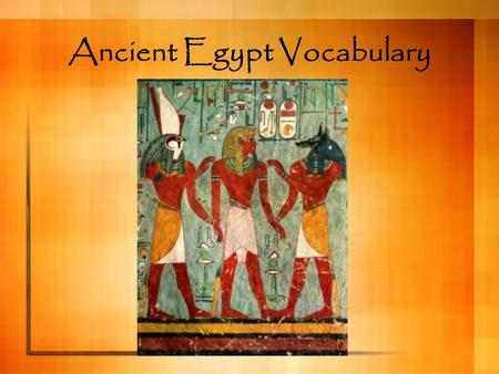 Ancient Egypt Vocabulary. Cataract - A large waterfall.