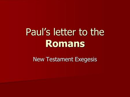 Paul's letter to the Romans New Testament Exegesis.