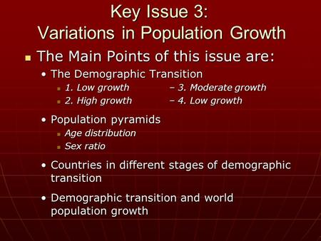 Key Issue 3: Variations in Population Growth