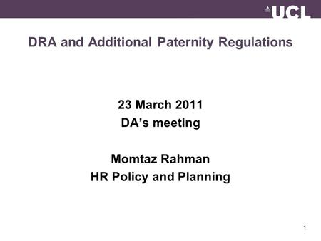 1 DRA and Additional Paternity Regulations 23 March 2011 DA's meeting Momtaz Rahman HR Policy and Planning.