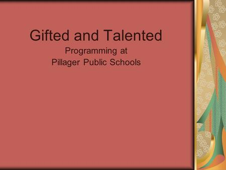 Gifted and Talented Programming at Pillager Public Schools.