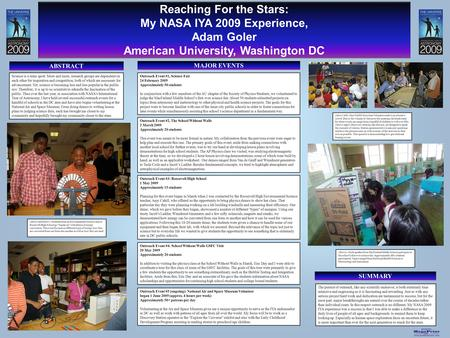 Printed by www.postersession.com Reaching For the Stars: My NASA IYA 2009 Experience, Adam Goler American University, Washington DC Reaching For the Stars: