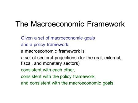 The Macroeconomic Framework