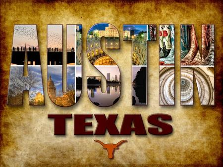 Austin, Texas By Ellie The University Of Texas The University of Texas was founded in 1883. The University has won 4 NCAA Division 1 National Football.