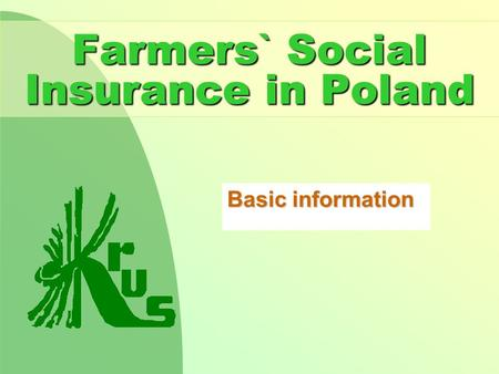 Farmers` Social Insurance in Poland Basic information.