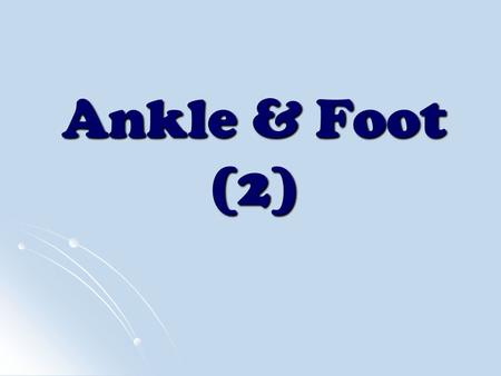 Ankle & Foot (2). Inversion: Tarsal Joints Range of motion Range of motion 0° – 35 ° Testing position Testing position Short sitting with knee flexed.