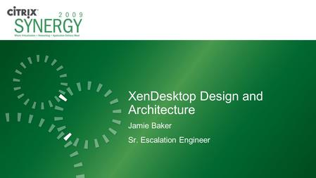 XenDesktop Design and Architecture