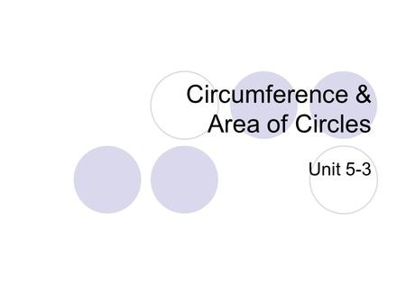 Circumference & Area of Circles Unit 5-3. Circumference Formula for Circumference: ** r is the radius ** ** 2r = d. d is the diameter. ** **Circumference.