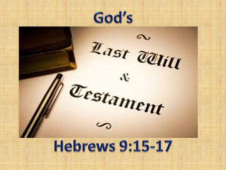 "God's Last Will And Testament Greek word, DIATHEKE: ""covenant"" (Promises, ""cut and divide""); also used as ""will"" or ""testament"" with dividing up property."