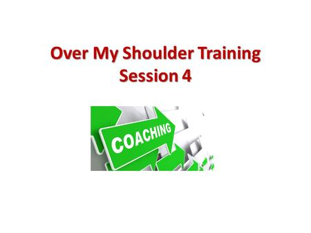 Over My Shoulder Training Session 4. Over My Shoulder Training Week 3 – Fulfillment – Search Engines and Citations Setting client expectations – More.