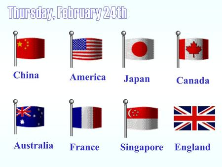 China America Japan Canada Australia FranceSingaporeEngland.