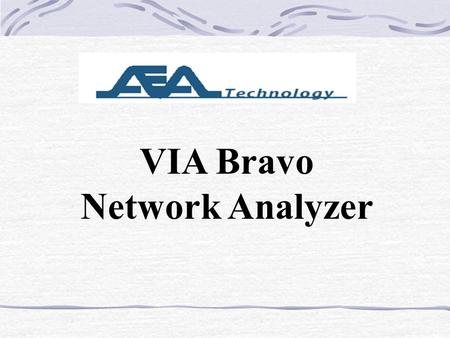 VIA Bravo Network Analyzer.