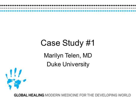 Case Study #1 Marilyn Telen, MD Duke University. Case #1: The Disappearing Antibody 55 year old man presents with bleeding after an injury. + history.