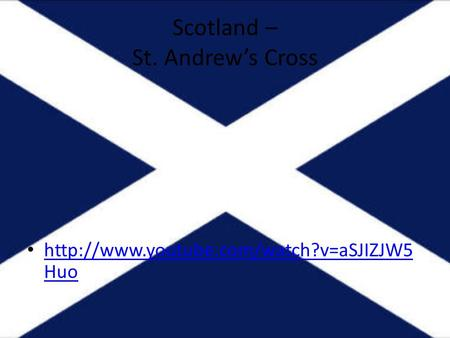 Scotland – St. Andrew's Cross  Huo  Huo.