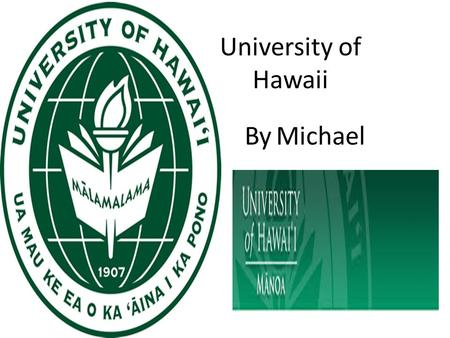 University of Hawaii By Michael. About UH of Hawaii 2500 Campus Rd, Honolulu, HI 96822 Founded in 1907, the University of Hawaiʻi at Mānoa is the flagship.