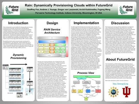 Design Discussion Rain: Dynamically Provisioning Clouds within FutureGrid Geoffrey Fox, Andrew J. Younge, Gregor von Laszewski, Archit Kulshrestha, Fugang.