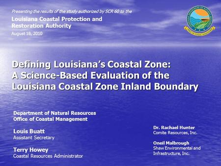 Defining Louisiana's Coastal Zone: A Science-Based Evaluation of the Louisiana Coastal Zone Inland Boundary Presenting the results of the study authorized.