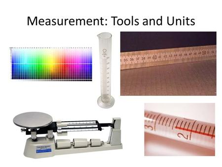 Measurement: Tools and Units. Distance Base Unit: meter (m) – Also Common: km, cm, mm Length is a measure of distance. Tool: Meter Stick, Ruler – 1 meter.