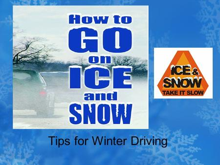 Tips for Winter Driving. Preparing the Vehicle Check the electrical system- make sure the battery is strong enough for cold-weather starts, check the.