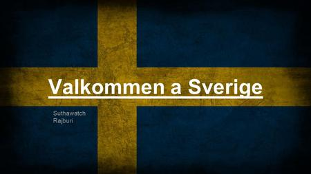 Valkommen a Sverige Suthawatch Rajburi. Economic Figures Sweden's primary currency is the Swedish Krona 1 Krona = $0.15 US Dollars The Swedish GDP is.