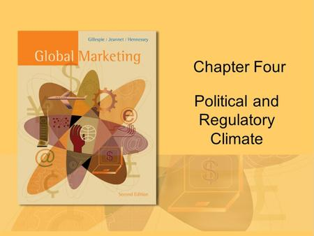 Chapter Four Political and Regulatory Climate. Copyright © Houghton Mifflin Company. All rights reserved.Chapter 4 | Slide2 A host country is any country.