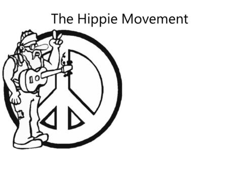 The Hippie Movement.