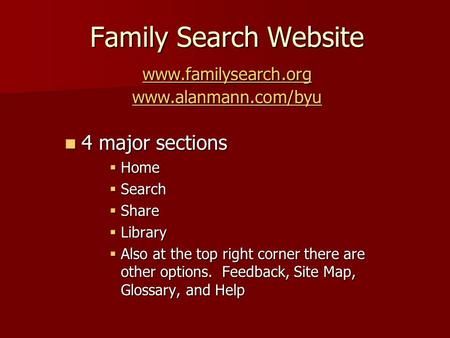 Family Search Website www.familysearch.org www.alanmann.com/byu www.familysearch.org www.alanmann.com/byu www.familysearch.org www.alanmann.com/byu 4 major.