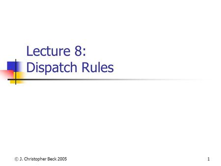 Lecture 8: Dispatch Rules