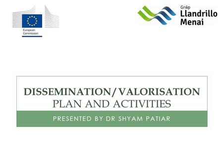 DISSEMINATION / VALORISATION PLAN AND ACTIVITIES PRESENTED BY DR SHYAM PATIAR.