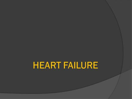 HEART FAILURE.  Congestive heart failure (CHF) is the clinical state of systemic and pulmonary congestion resulting from inability of the heart to pump.