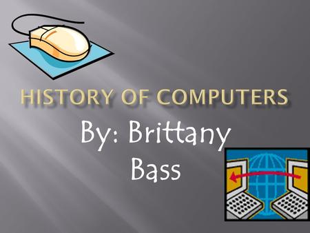 By: Brittany Bass. Laptop computers Hand-held computers Mainframe computers.