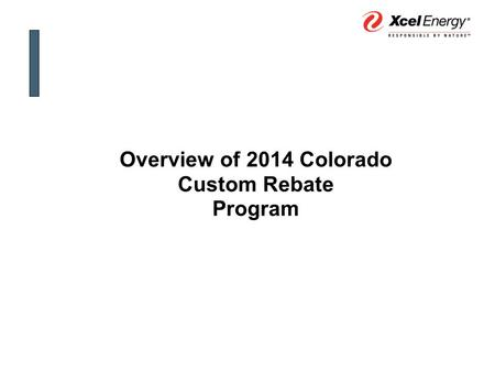 Overview of 2014 Colorado Custom Rebate Program. Trade Relation Managers Derek Shockley 303-294-2082