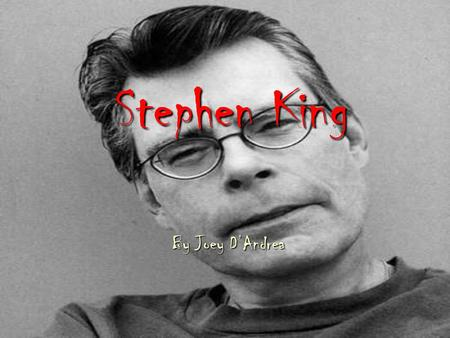 "a biography of stephen edwin king a famous horror writer Stephen king often called ""master of horror"" is a well-known author for his horror stories, and science fiction novels he had many."