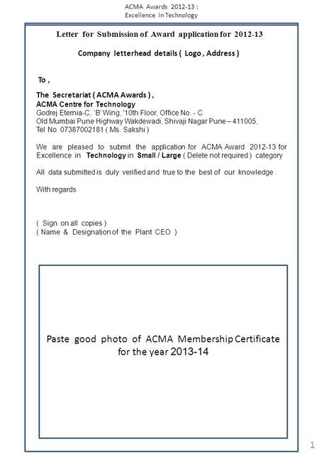 ACMA Awards 2012-13 : Excellence in Technology For Jury / Assessor / Remarks : 1 Letter for Submission of Award application for 2012-13 Company letterhead.