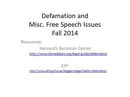 Defamation and Misc. Free Speech Issues Fall 2014 Resources: Harvard's Berkman Center  EFF