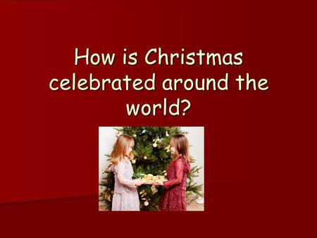 How is Christmas celebrated around the world?. Australia In Australia, Santa's sleigh is pulled by eight white kangaroos. In Australia, Santa's sleigh.
