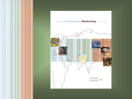 1 The Scope and Challenge of International Marketing McGraw-Hill/Irwin International Marketing, 13/e © 2007 The McGraw-Hill Companies, Inc., All Rights.