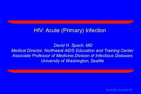 HIV: Acute (Primary) Infection. David H