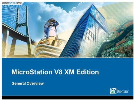 MicroStation V8 XM Edition General Overview