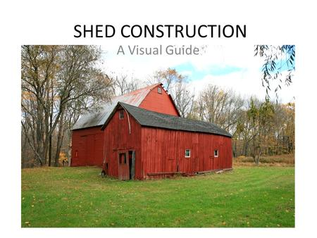 SHED CONSTRUCTION A Visual Guide. C.A.D. Example.