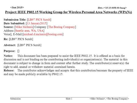 Doc.: Submission, Slide 1 Project: IEEE P802.15 Working Group for Wireless Personal Area Networks (WPANs) Submission Title: [LB97 PICS Scrub] Date Submitted: