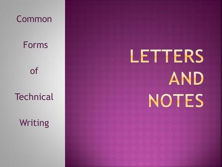 Common Forms of Technical Writing. Personal An easy way to show someone your appreciation Business.