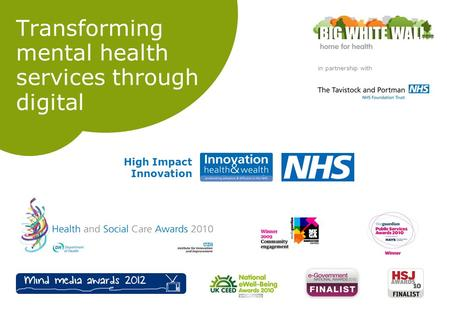 In partnership with High Impact Innovation Transforming mental health services through digital.