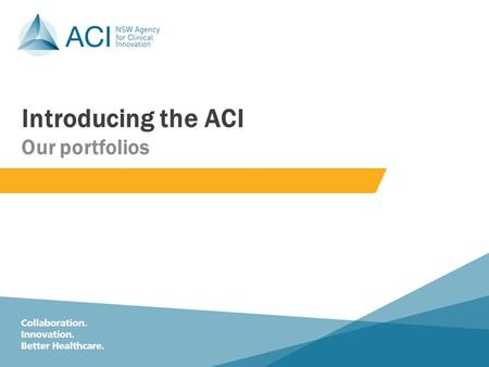 Click to edit Master subtitle style Introducing the ACI Our portfolios.