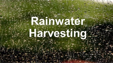 Rainwater Harvesting. Rain water and $$$ down the drain…?