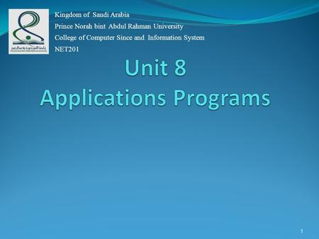 1 Kingdom of Saudi Arabia Prince Norah bint Abdul Rahman University College of Computer Since and Information System NET201.