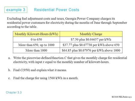 Example 3 Residential Power Costs Chapter 3.3 Excluding fuel adjustment costs and taxes, Georgia Power Company charges its residential power customers.