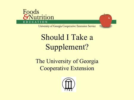 Should I Take a Supplement? The University of Georgia Cooperative Extension.